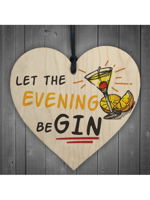 Fun Vintage Let The Evening BeGIN Gin Bar Party Wooden Heart