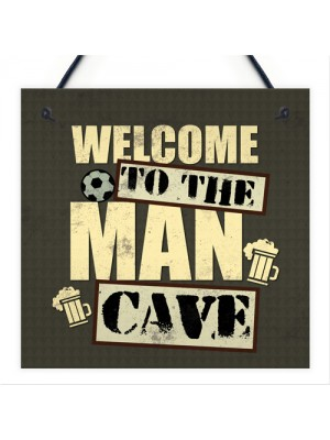 Welcome To The Man Cave Wall Plaque Sign Fathers Day Gift
