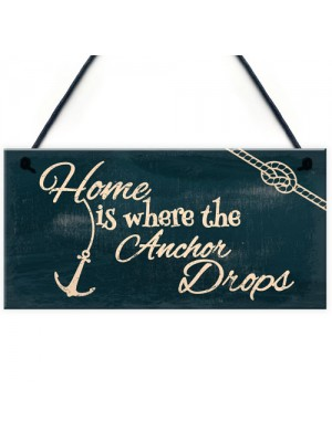 Home Is Where The Anchor Drops Nautical Shabby Hanging Plaque