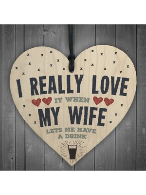 Love My Wife Funny Novelty Alcohol Wooden Heart Sign Gift Plaque
