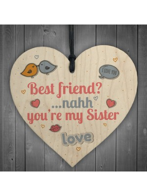Best Friend My Sister Wooden Heart Sign Sister Friendship Gift