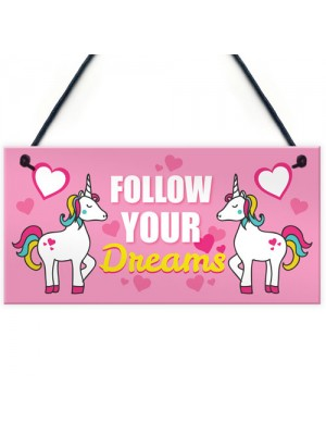 Follow Your Dreams Unicorn Wall Bedroom Plaque Sign Gift