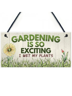 Gardening So Exciting Funny Novelty Garden Sign Shed Plaque Gift