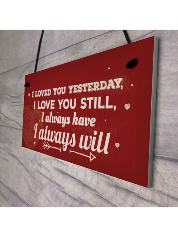 Love You Always Vintage Sign Valentines Anniversary Birthday