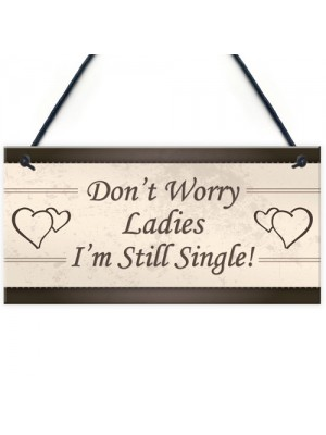 Wedding Don't Worry Ladies Hanging Plaque Page Boy Best Man Prop
