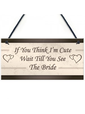 Wait Till You See The Bride Plaques Flower Girl Bride Girl Gifts