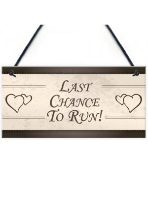 Funny Wedding Last Chance To Run Chic Plaques Reception Decor