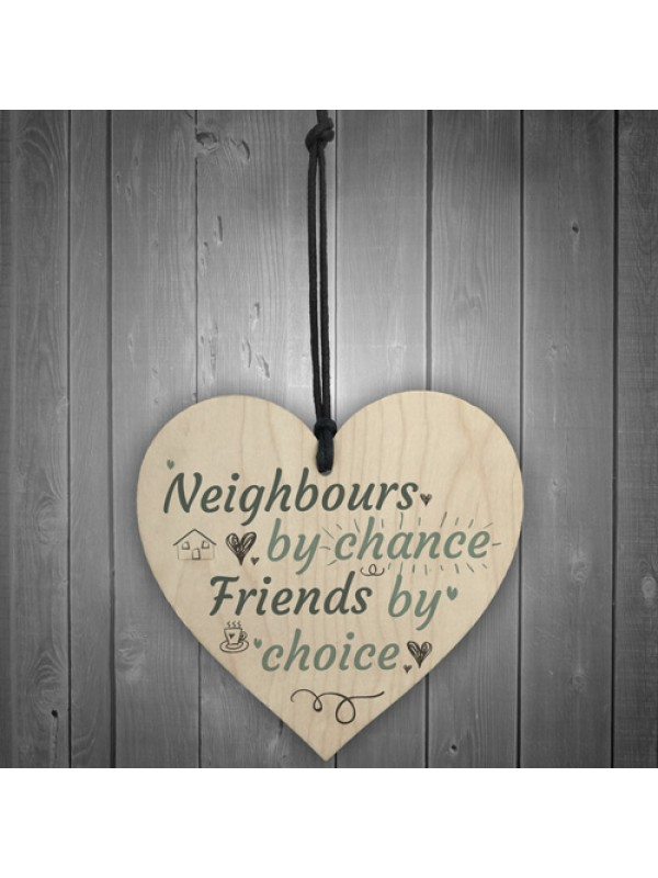 Funny Neighbours By Chance Shabby Chic Wooden Heart Plaque Gifts
