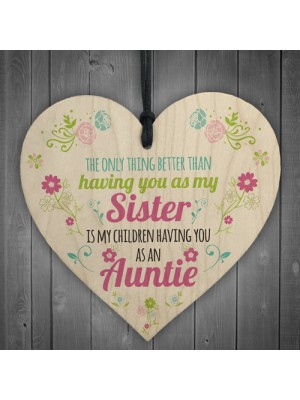 SISTER Children Having You As Auntie Gift Wood Heart Aunt Sign