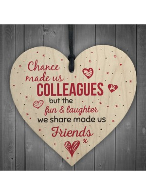 Chance Made Us Colleagues Heart Plaque Sign Friendship Gifts