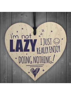 I'm Not Lazy Funny Hanging Heart Doing Nothing Novelty Gift Idea