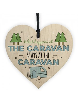 What Happens At The Caravan Novelty Wood Heart Camping Sign