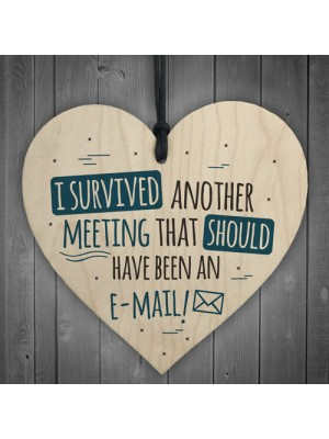 Survived The Meeting Funny Colleague Wooden Heart Plaque Sign