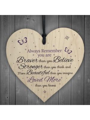 Braver Stronger Smarter & Beautiful Wooden Heart Friendship Sign
