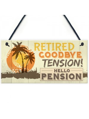 RETIRED Goodbye Tension Hello Pension Funny Happy Retirement