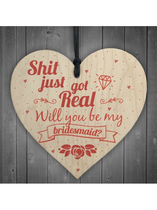 Shit Just Got Real Bridesmaid Wooden Heart Wedding Bride Invites