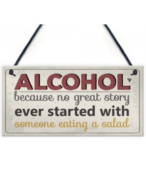 Alcohol Great Stories Novelty Hanging Plaque Friendship Sign