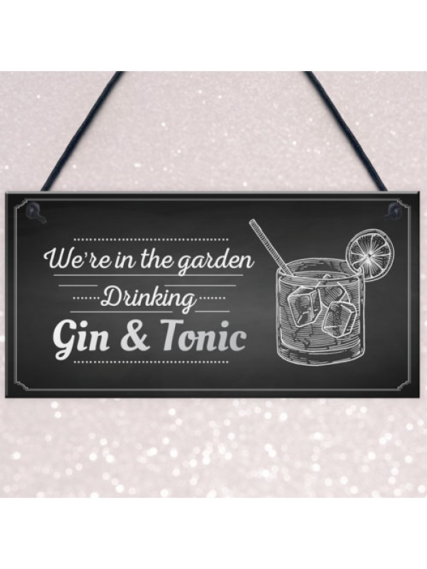 In The Garden Drinking Gin & Tonic Wall Hanging Plaque Chic Sign