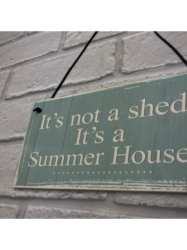 It's Not A Shed, It's A Summer House Novelty Plaque Garden Sign