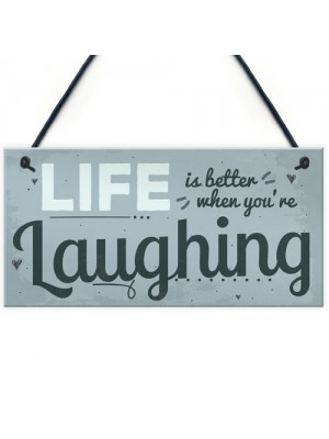 Life Better Laughing Motivational Inspirational Positive Quote