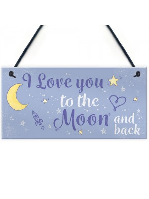 Love You To The Moon And Back Sign Friendship Gift Mum Daddy