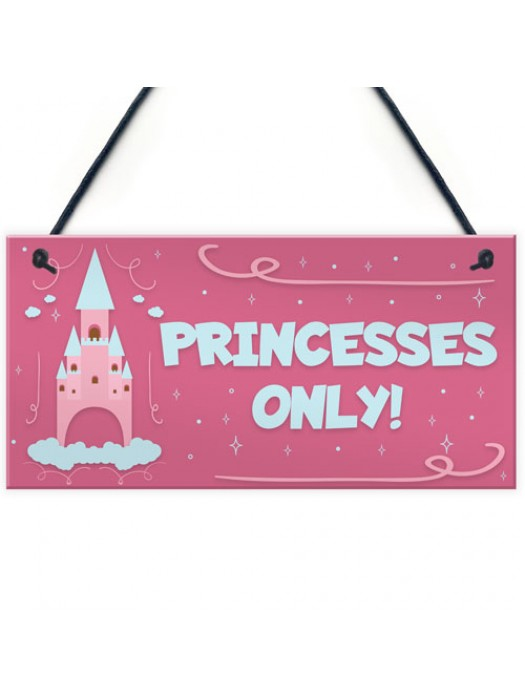Princesses Only Plaque Door Nursery Bedroom Sign Baby Girl Decor