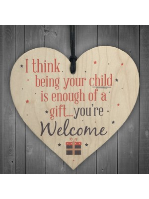 Enough Of A Gift Funny Wooden Heart Mum Dad Cute Birthday Signs