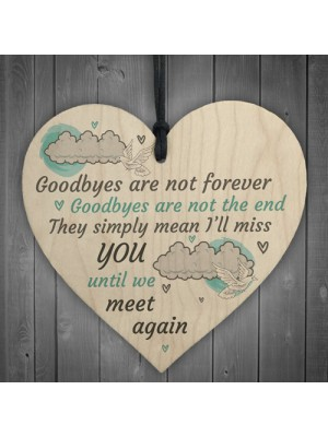 Goodbyes Are Not Forever Wooden Hanging Memorial Heart Plaque