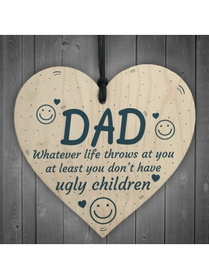 Ugly Children Funny Novelty Heart Sign Dad Son Birthday Signs