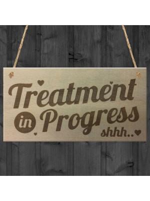 Treatment In Progress Wooden Plaque Door Sign Home Beauty Salon