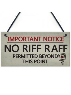 No Riff Raff Friend Hanging Plaques Funny Pub Home Bar Man Cave