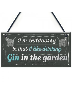 Drinking Gin In The Garden Funny Alcohol Sign Party Gift Shed
