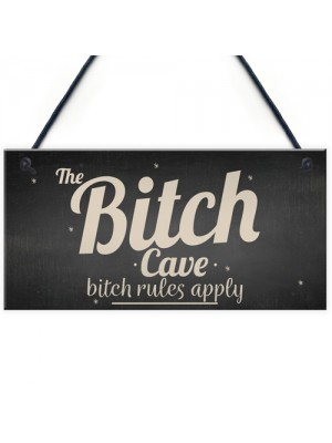 The Bitch Cave Friendship Plaque House Mancave Signs Best Friend