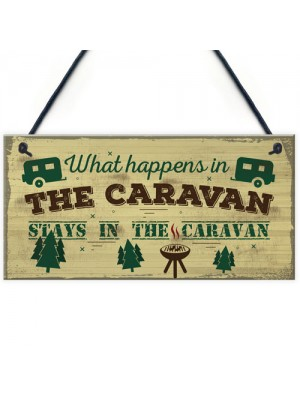 What Happens In The Caravan Novelty Camping Holiday Sign Plaque