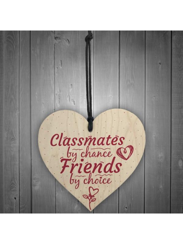 Classmates By Chance Leaving School Best Friend Wooden Heart