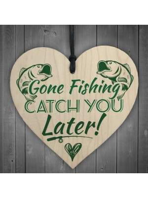 Gone Fishing Catch You Later Novelty Wooden Plaque Fisherman