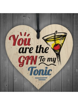 The Gin To My Tonic Gin & Tonic Alcohol Wood Heart Sign Gift