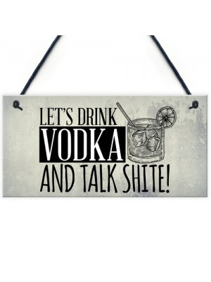 Lets Drink Vodka Funny Alcohol Gift Man Cave Home Bar Plaque