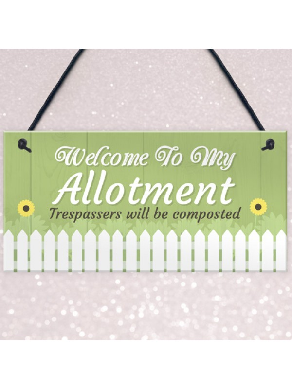 Welcome To My Allotment Garden Sign Outdoor Shed Plaque Gift