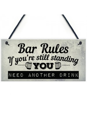 Still Standing Plaque Alcohol Beer Pub Bar Garden Man Cave Wall