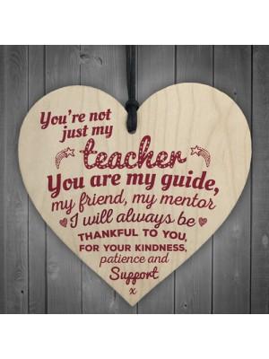 Not Just My Teacher Mentor Tutor Support Gift Wooden Heart Sign