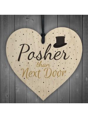 Posher Than Next Door Wooden Heart Garden Plaques Funny Gift