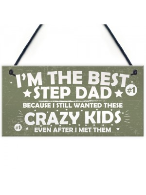 Best Step Dad Crazy Kids Novelty Hanging Plaque Fathers Day Gift
