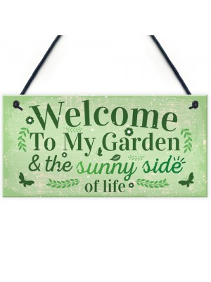 Welcome To My Garden Plaque Outdoor Shed Sign Friendship Gift