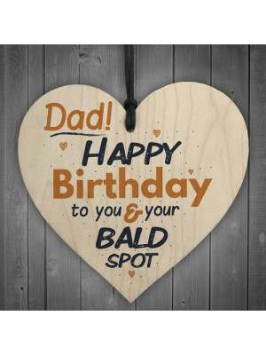 Funny Bald Spot Happy Birthday Wooden Heart Dad Daddy Son