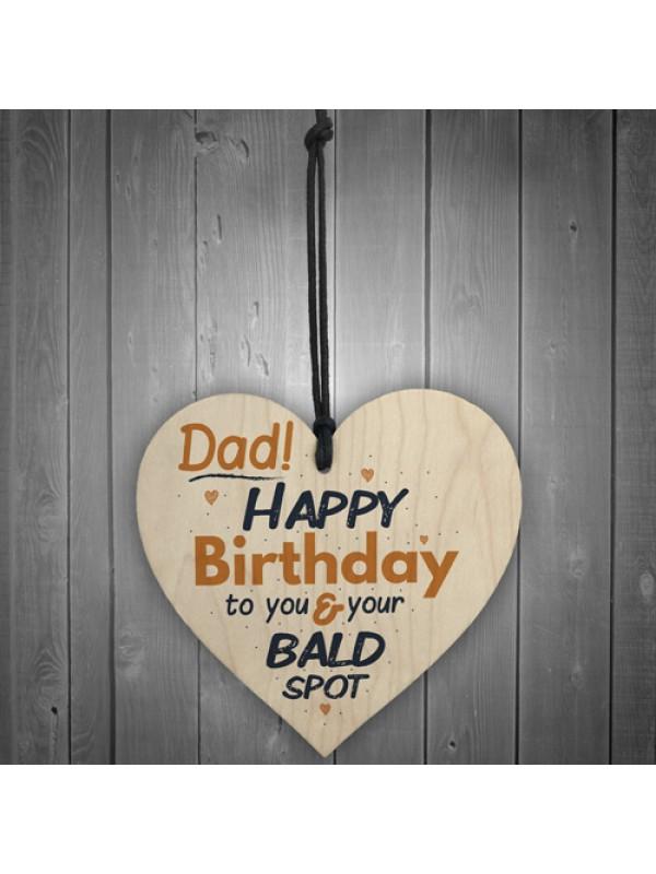 Funny Bald Spot Happy Birthday Wooden Heart Dad Daddy Son