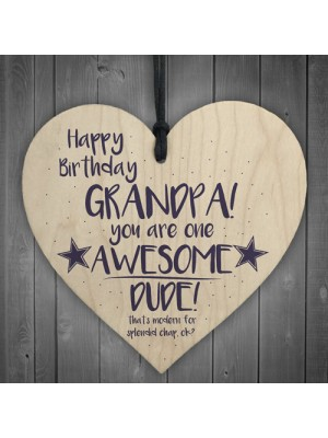 Awesome Dude Funny Happy Birthday Wooden Heart Grandad