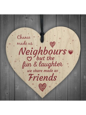 Chance Made Us Neighbours Heart Plaque Sign Friendship Thank You