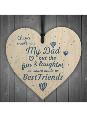 Chance Made You My Dad Fathers Day Wood Heart Sign Keepsake Gift
