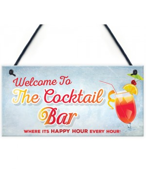Welcome To Cocktail Bar Novelty Hanging Plaques Pub Garden Sign